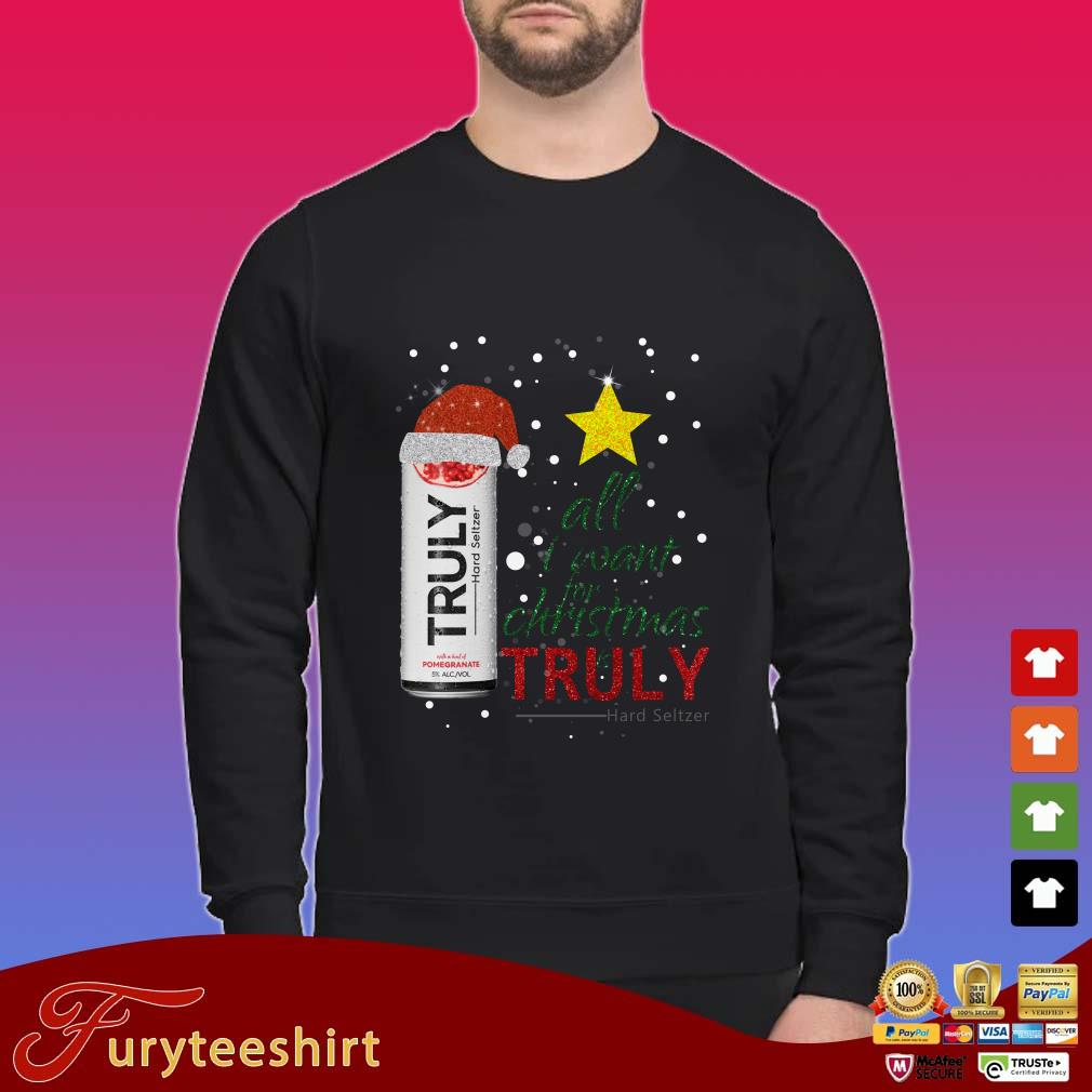 All I Want For Christmas Is Truly Hard Seltzer Shirt