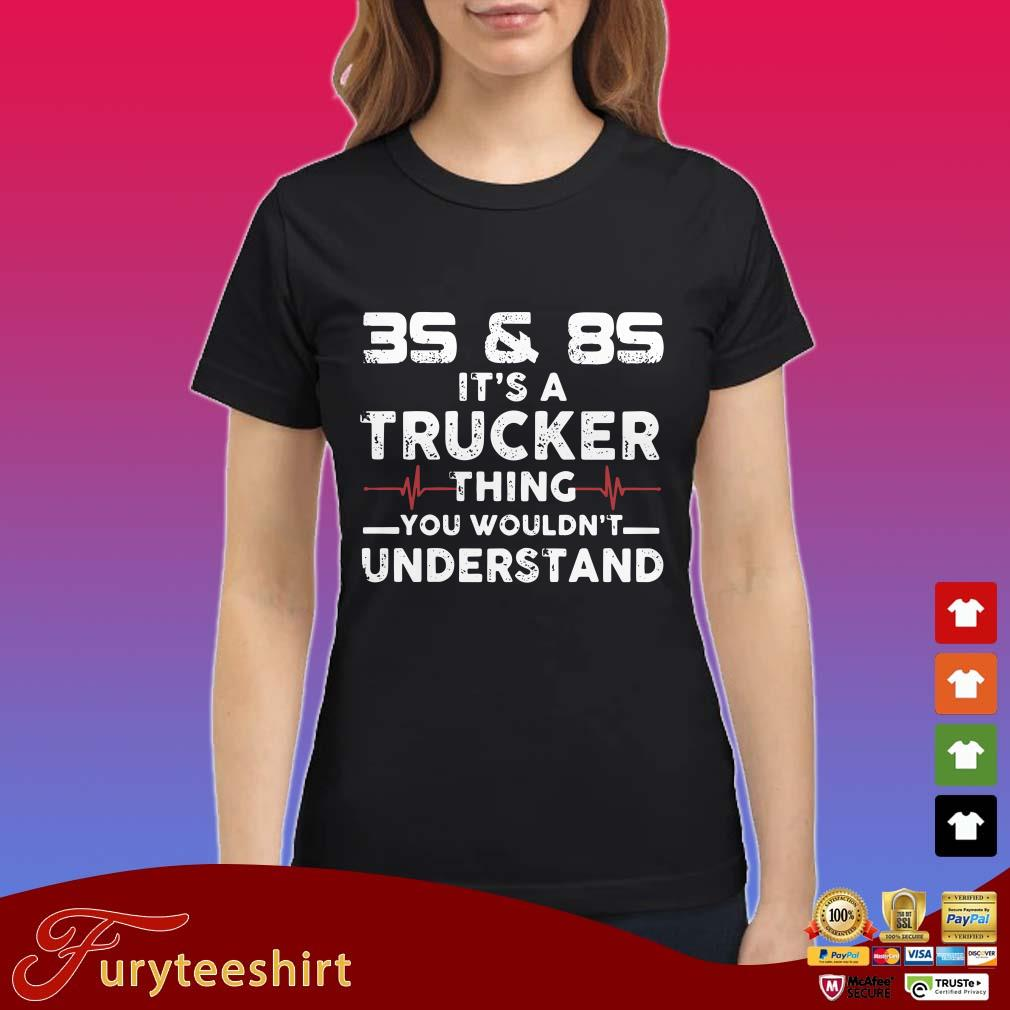 35 & 85 It's a trucker thing you wouldn't understand shirt