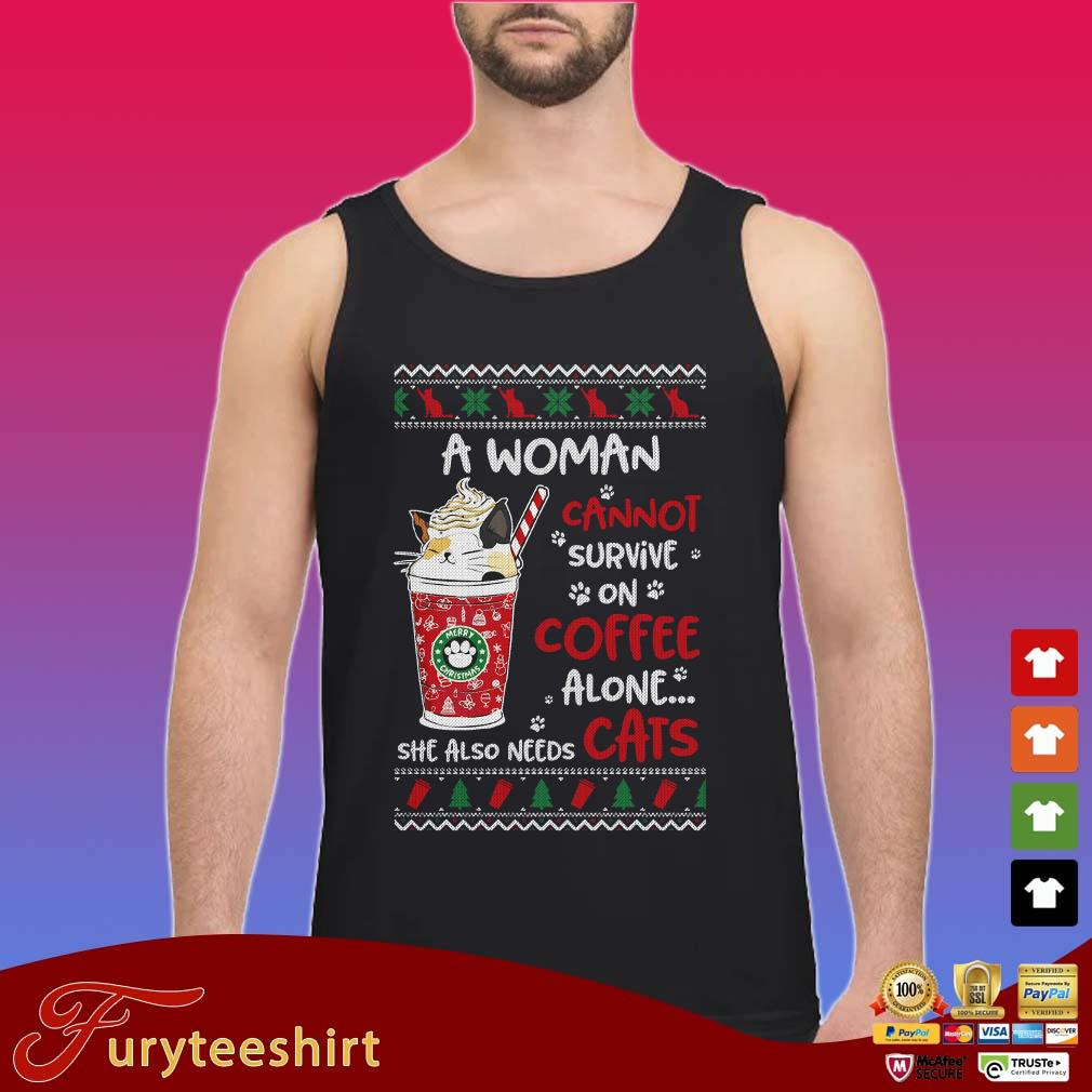 A Woman Cannot Survive On Coffee Alone She Also Needs Cats Ugly Christmas Shirt