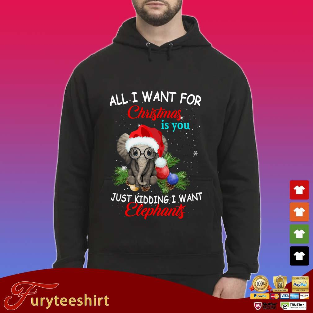 Just Kidding I Want Elephants Christmas ShirtJust Kidding I Want Elephants Christmas Shirt