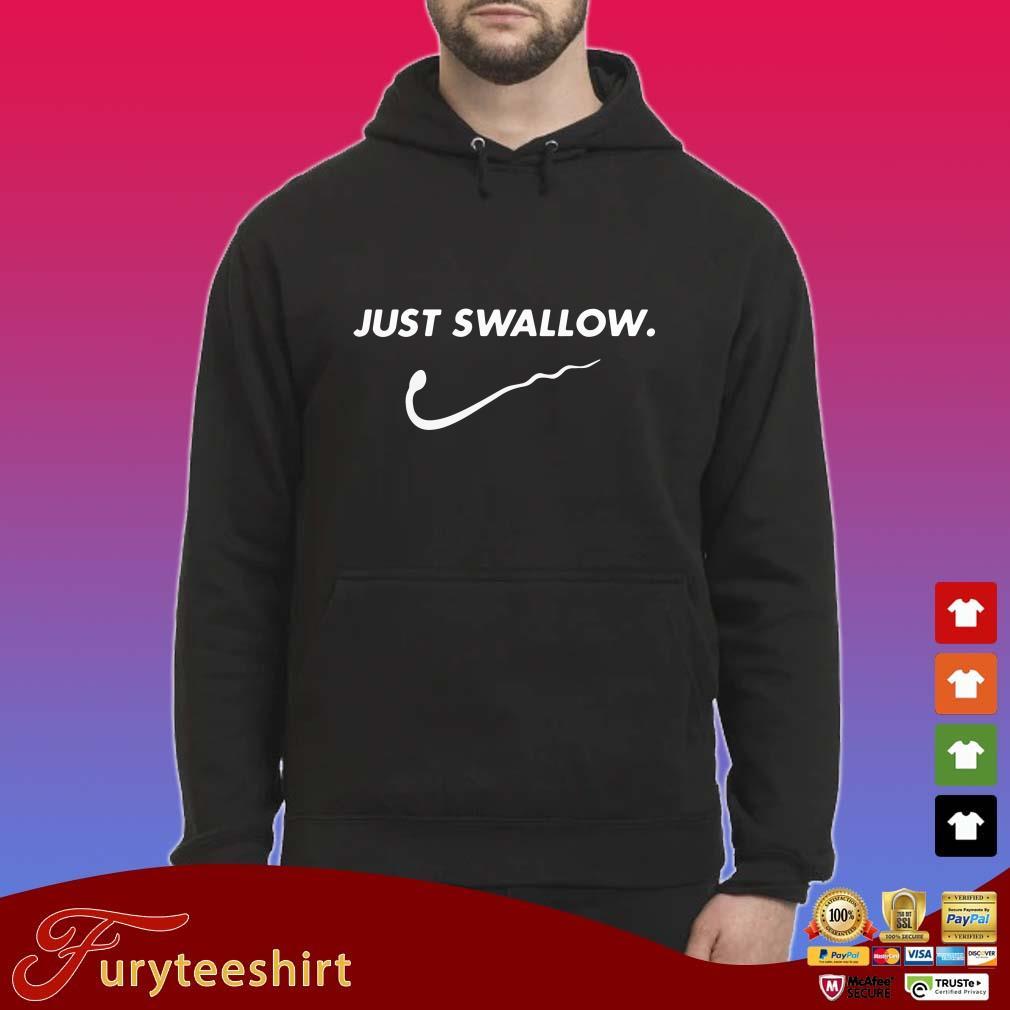 Just Swallow Shirt