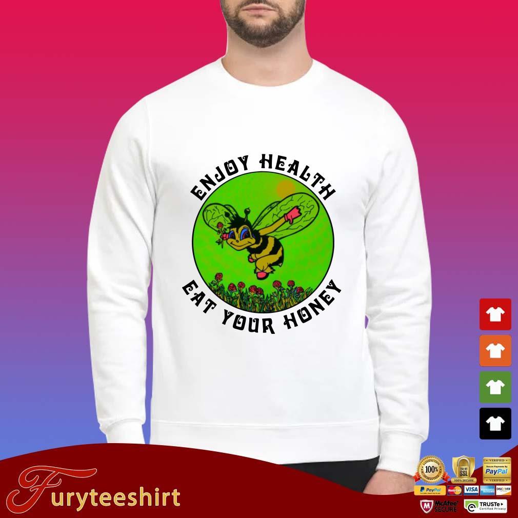 Enjoy Health Eat Your Honey Shirt