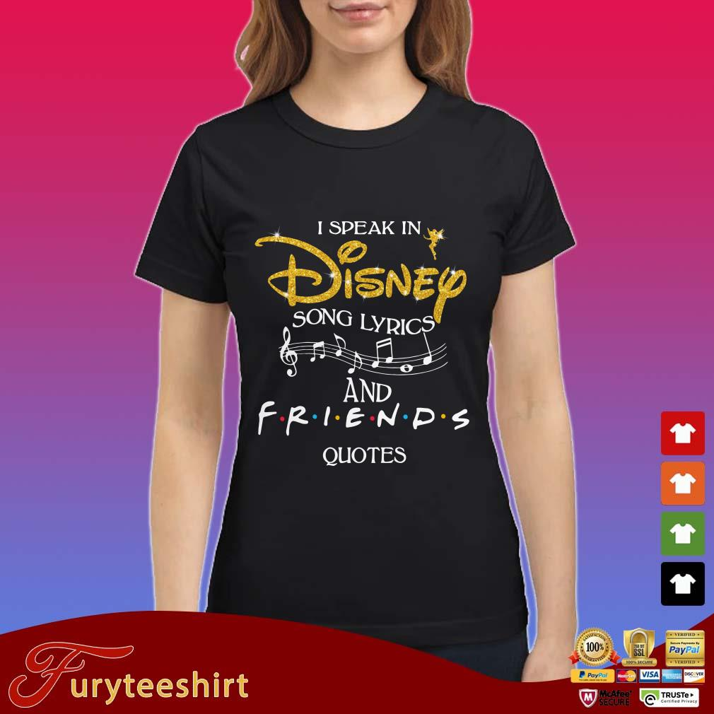 Official I speak in disney song lyrics and friends quotes Shirt