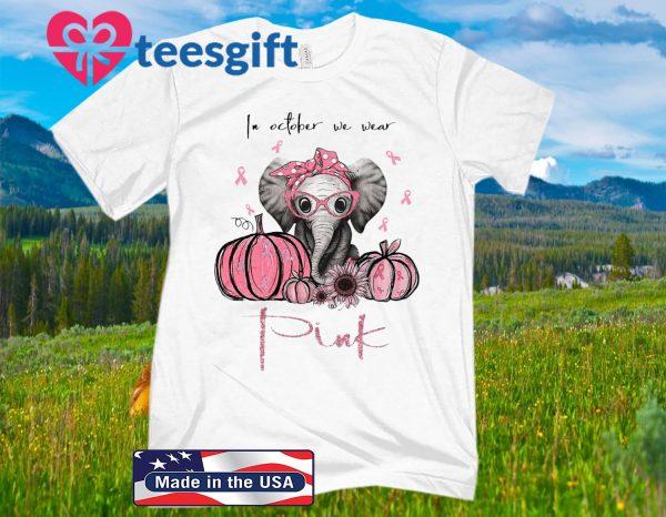 Elephant October we wear Pink Breast cancer Awareness 2020 shirt