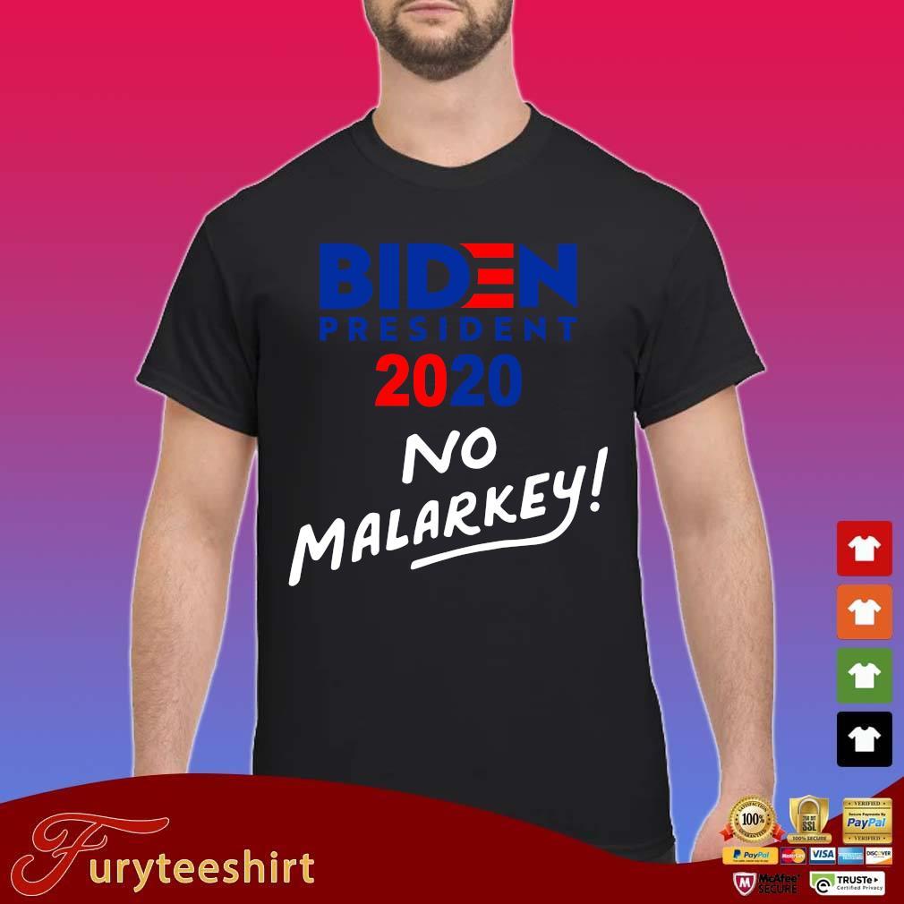 Joe Biden president 2020 no malarkey shirt