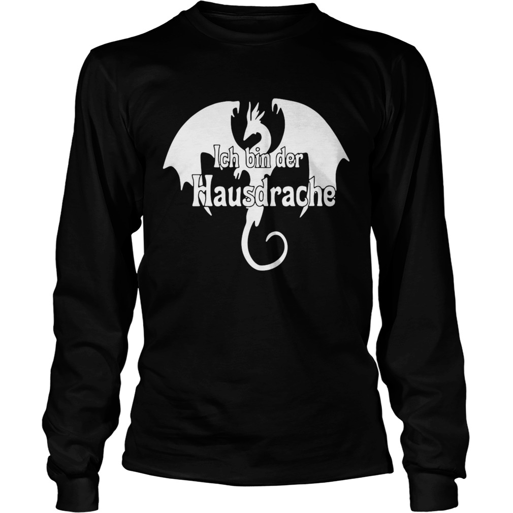 Dragon Ich Bin Der Hausdrache  Long Sleeve