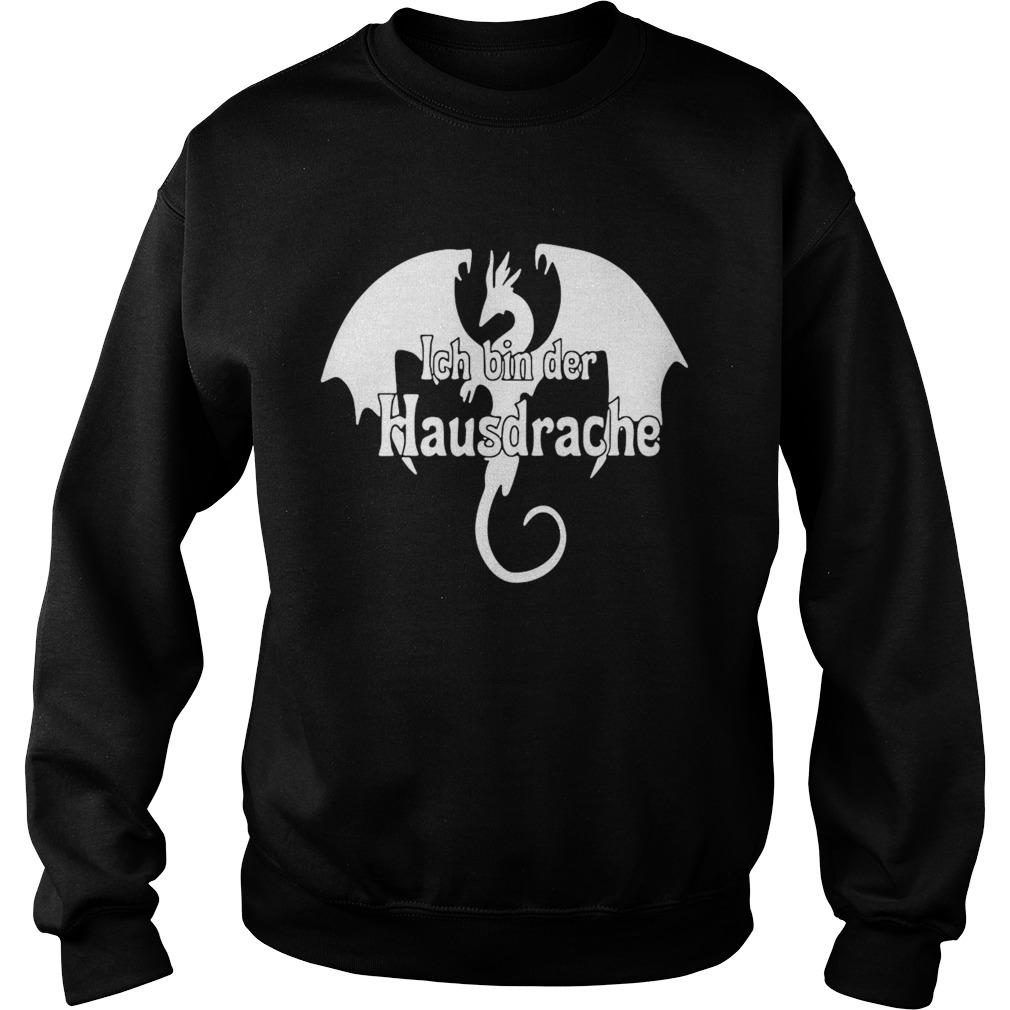Dragon Ich Bin Der Hausdrache  Sweatshirt