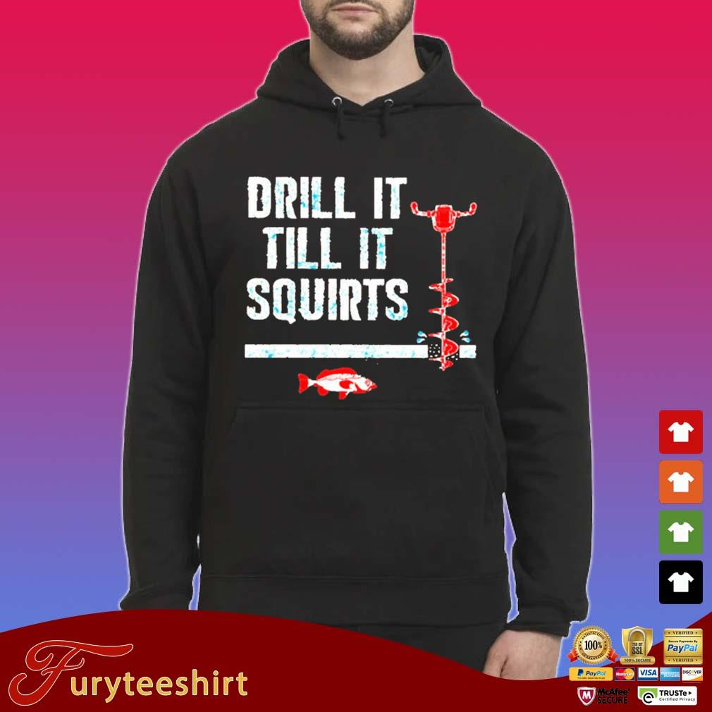 Drill it till it squirts 2020 s Hoodie den