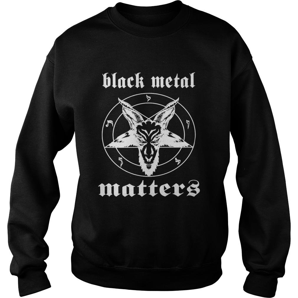 Goat Black Metal Matters  Sweatshirt