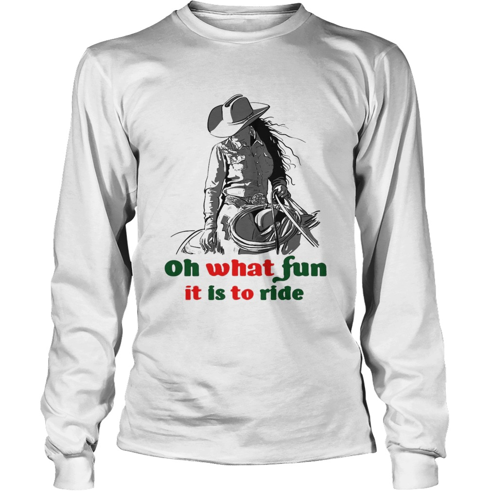 Horse Girl Oh What Fun It Is To Ride  Long Sleeve