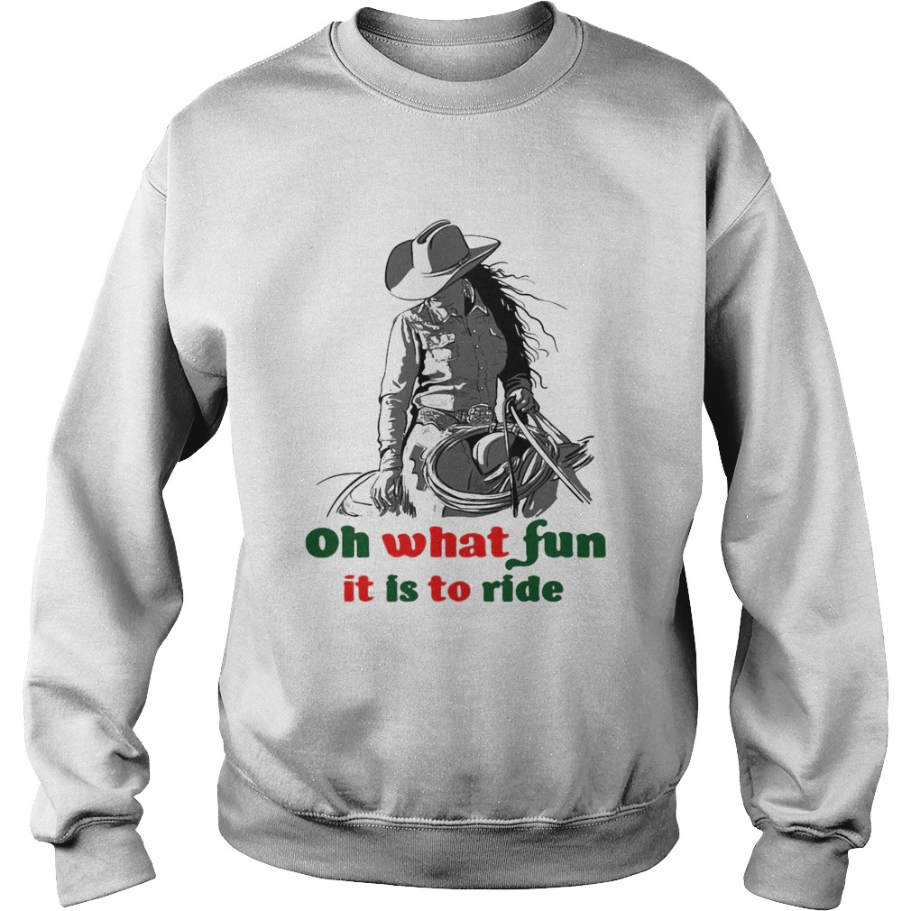Horse Girl Oh What Fun It Is To Ride  Sweatshirt