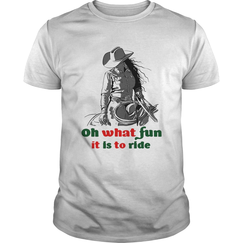 Horse Girl Oh What Fun It Is To Ride  Unisex