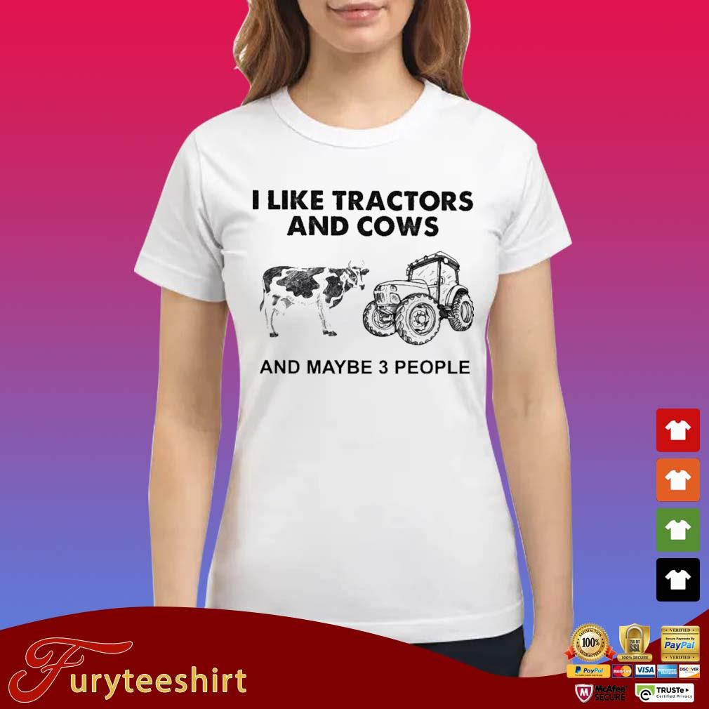 I like Tractors and Cows and maybe 3 people s Ladies trang