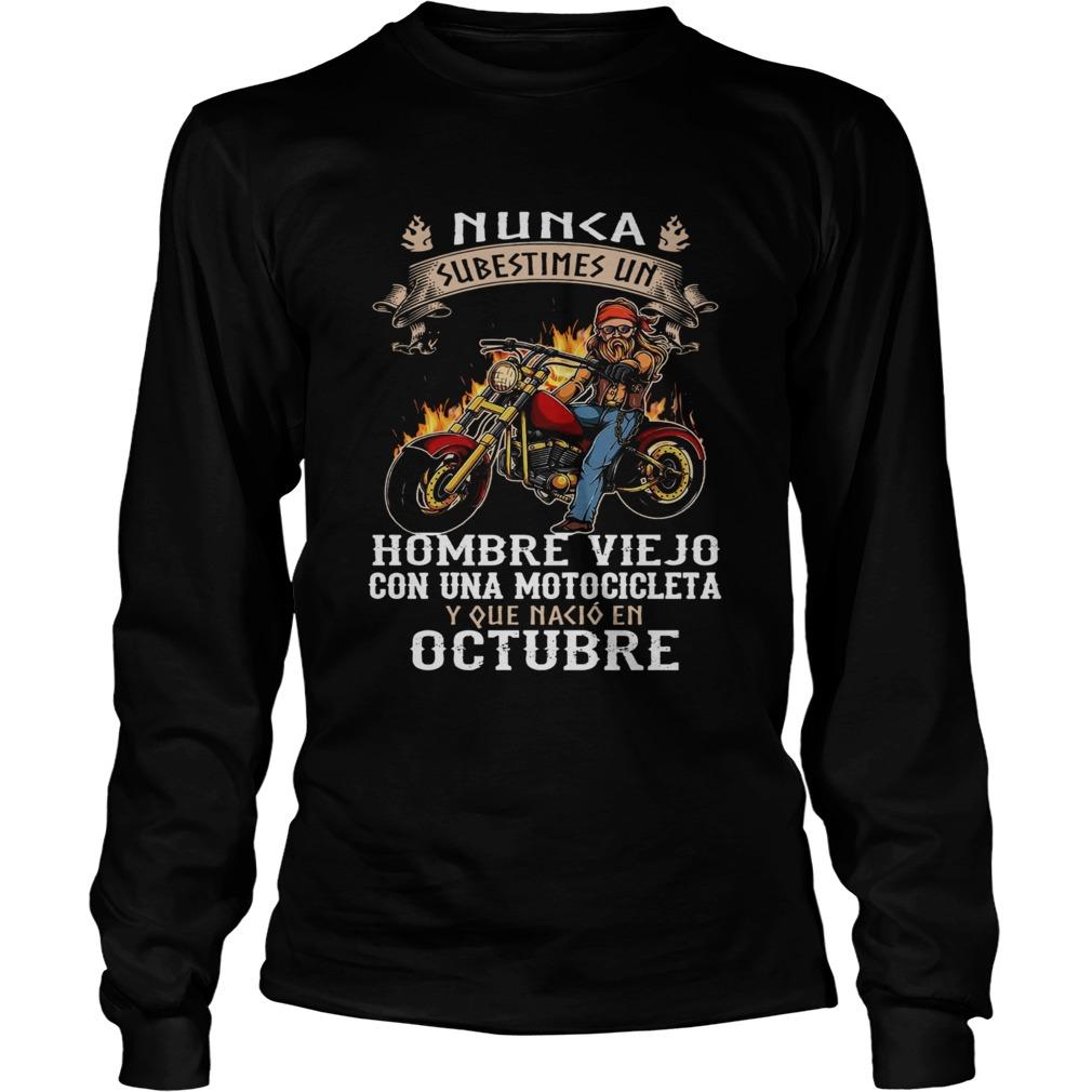 Nunca Subestimes Un Hombre Viejo Con Una Motocicleta Octubre  Long Sleeve