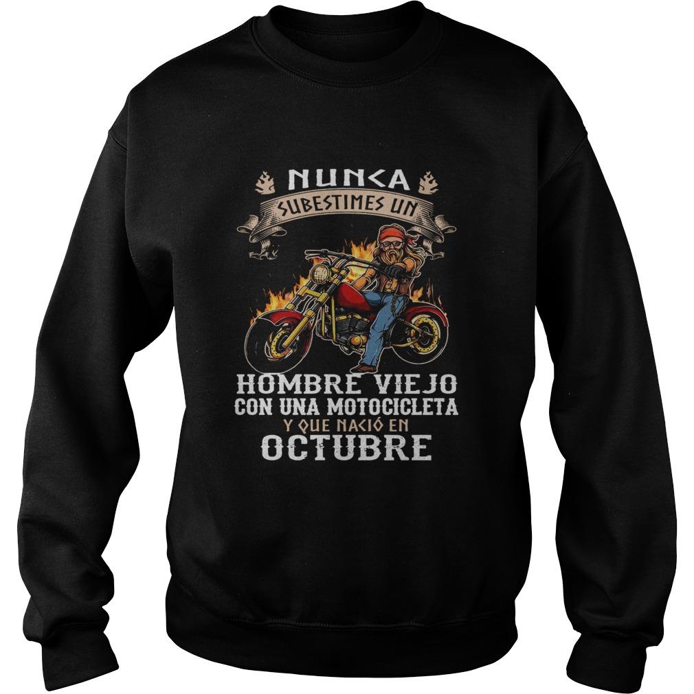Nunca Subestimes Un Hombre Viejo Con Una Motocicleta Octubre  Sweatshirt