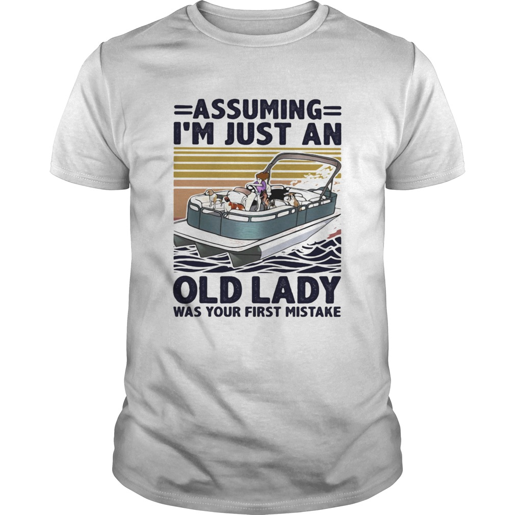 Pontoon Assuming Im just An Old Lady Was Your First Mistake Vintage Retro  Unisex