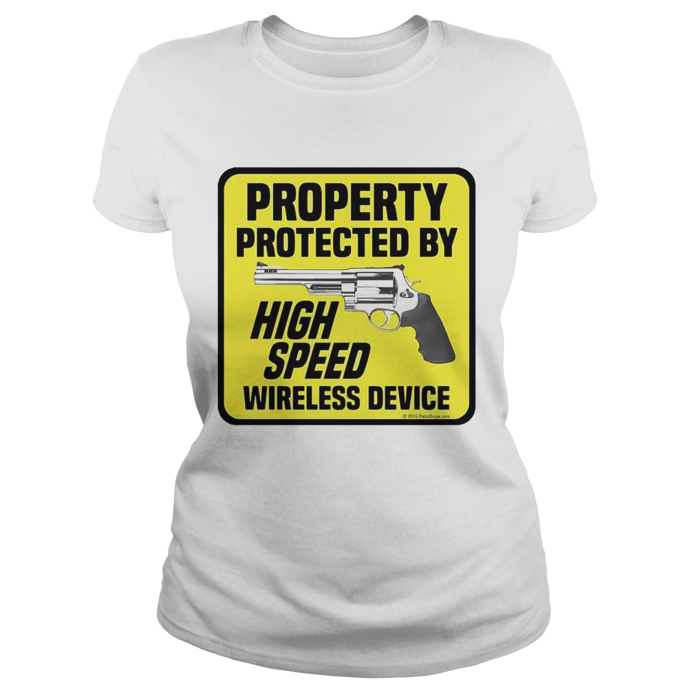 Property Protected By High Speed Wireless Device  Classic Ladies