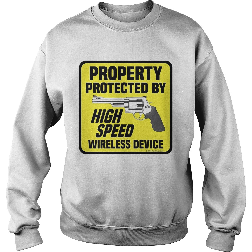 Property Protected By High Speed Wireless Device  Sweatshirt