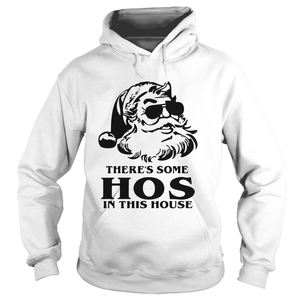 Santa Theres Some Hos In This House Christmas  Hoodie