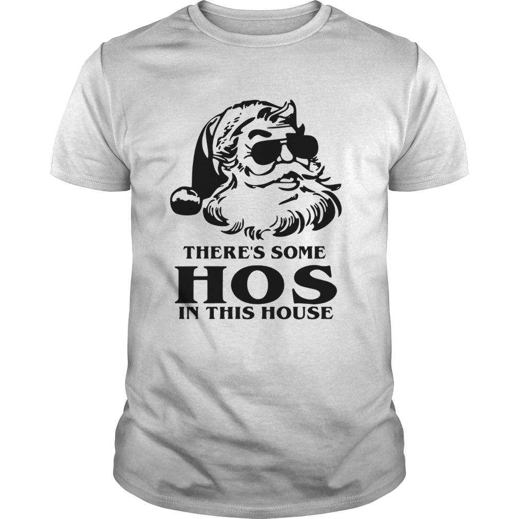 Santa Theres Some Hos In This House Christmas  Unisex