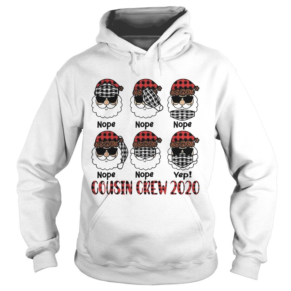 Santa Wearing Mask Nope Yep Cousin Crew 2020 Christmas  Hoodie