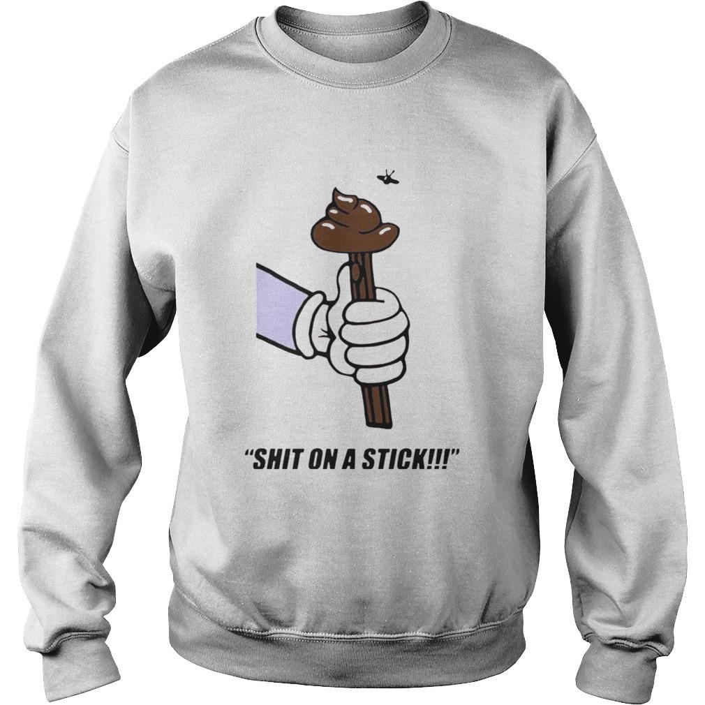 Shit On A Stick  Sweatshirt