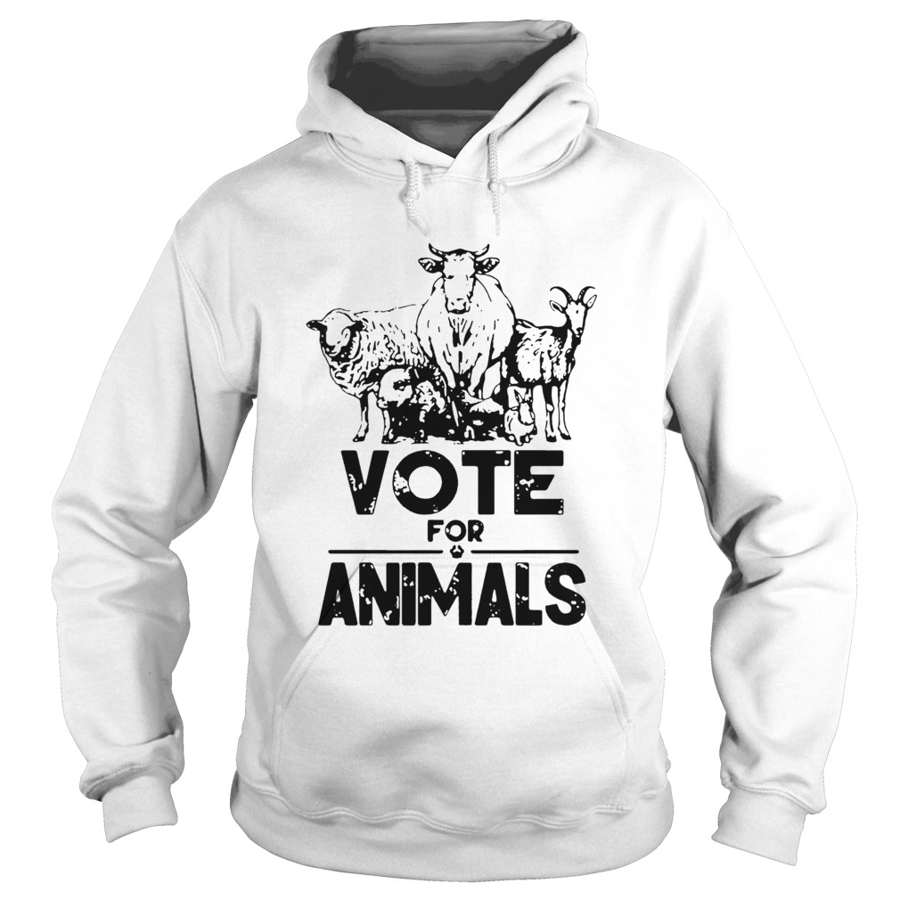 Vote For Animals 2020 President  Hoodie