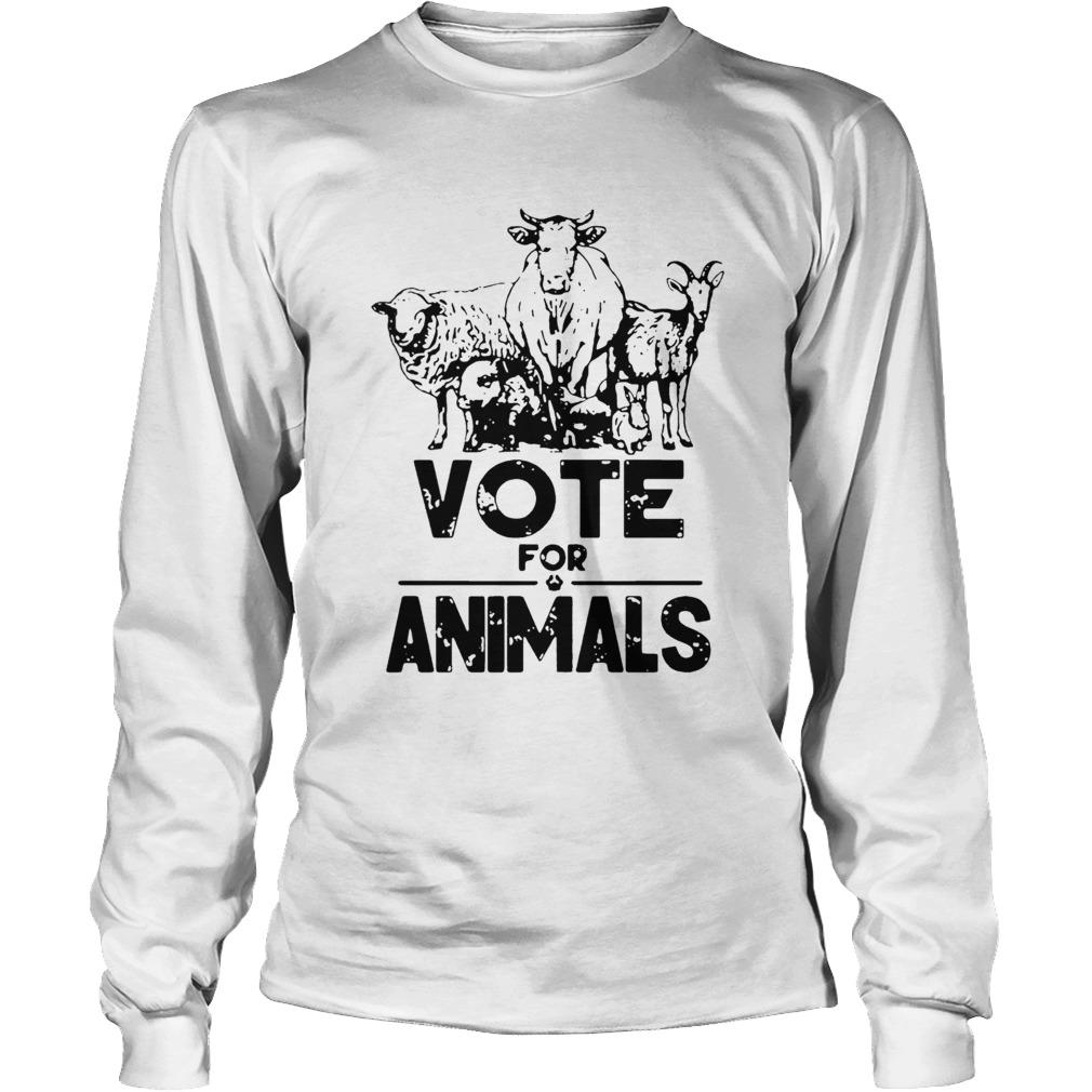 Vote For Animals 2020 President  Long Sleeve