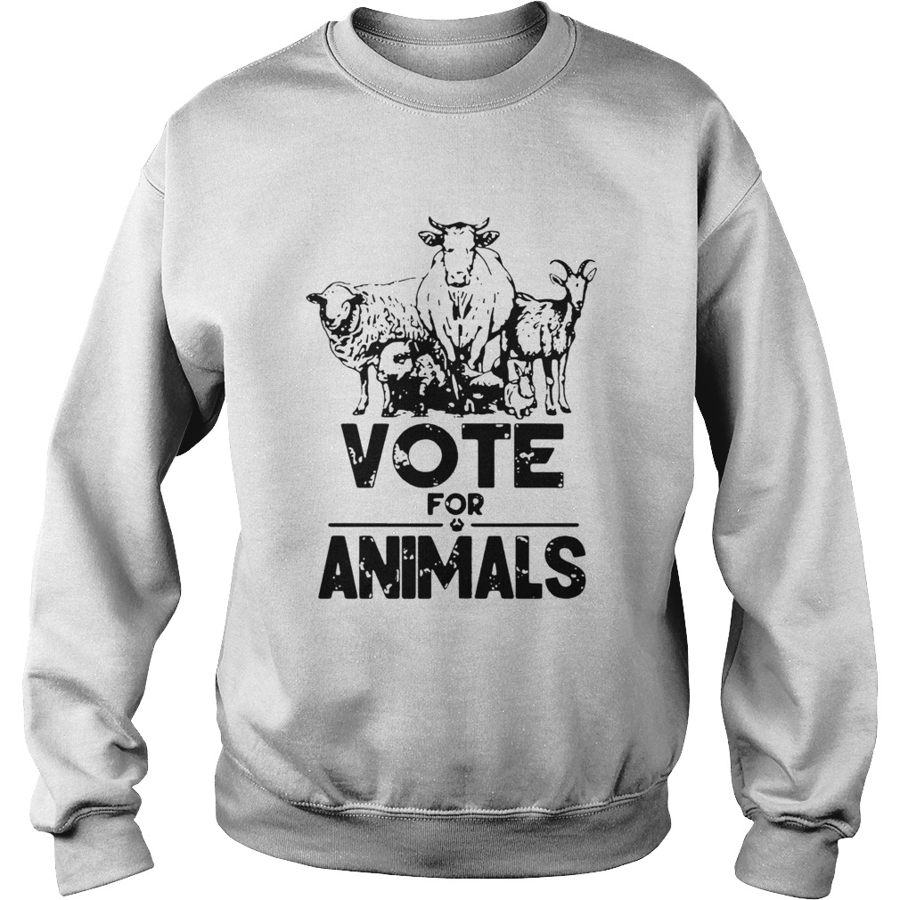 Vote For Animals 2020 President  Sweatshirt