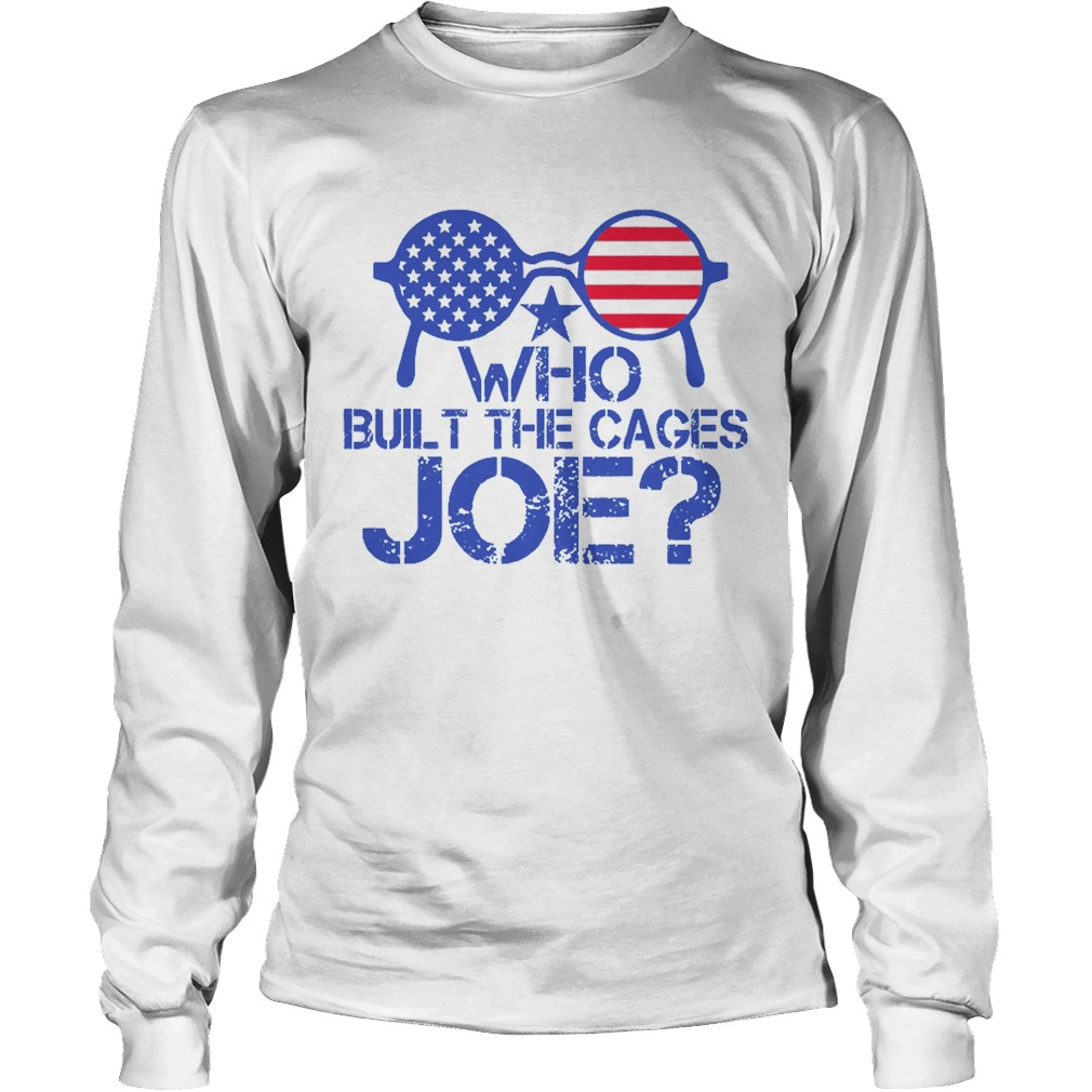 Who Built The Cages Joe Sunglasses American Flag  Long Sleeve