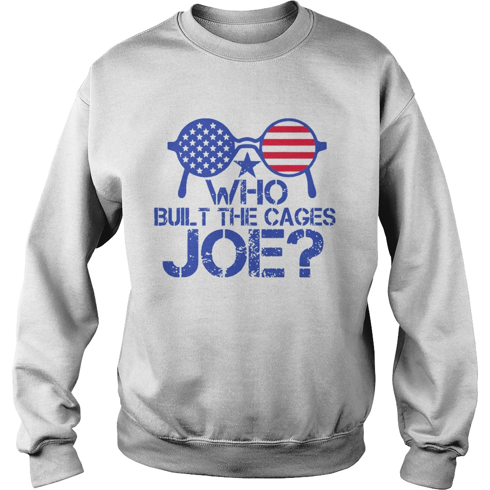 Who Built The Cages Joe Sunglasses American Flag  Sweatshirt