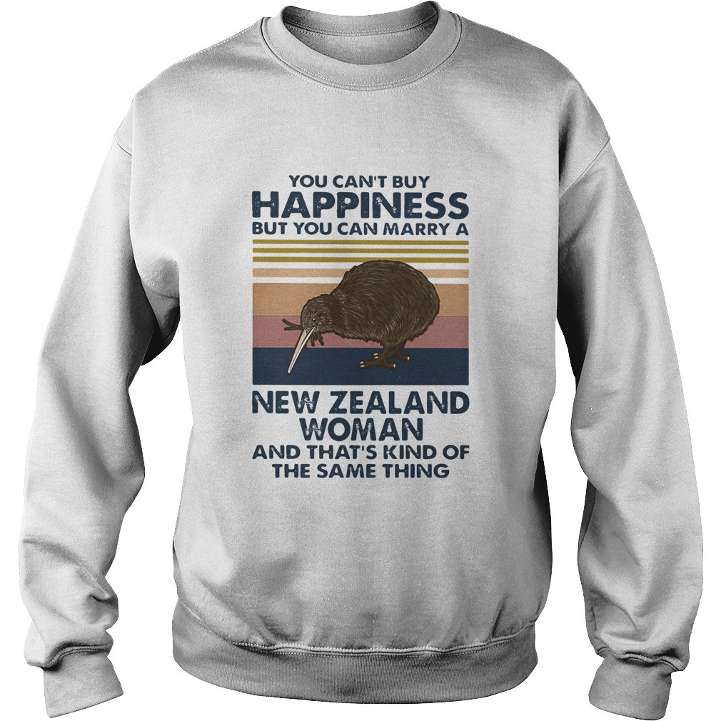 You Cant Buy Happiness But You Can Marry A New Zealand Woman  Sweatshirt