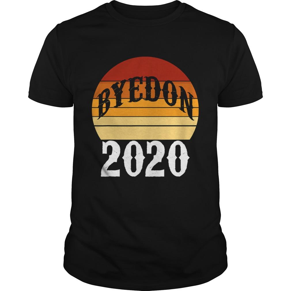 Bye don 2020 byedon funny joe biden vintage retro  Unisex