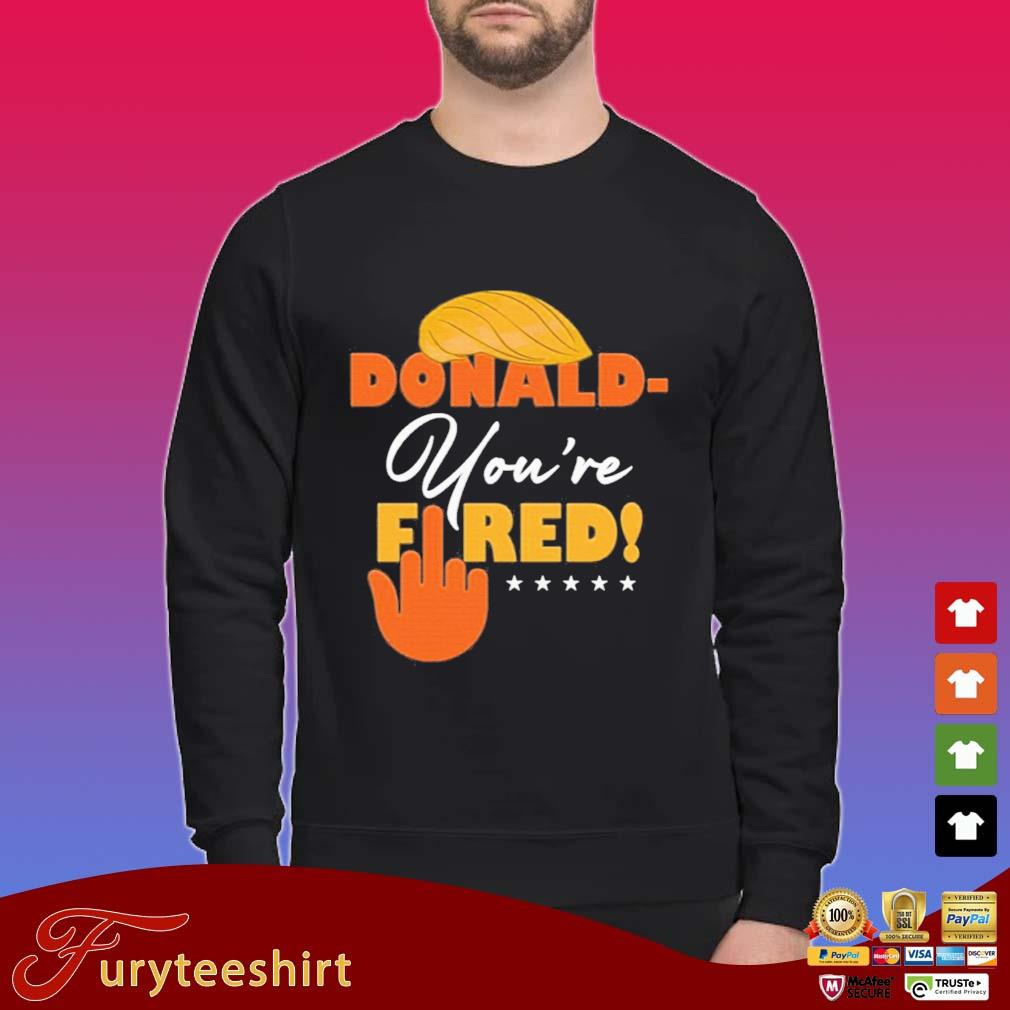 Donald Trump You're Fired Anti Orange Lies Biden Won 2020 Shirt