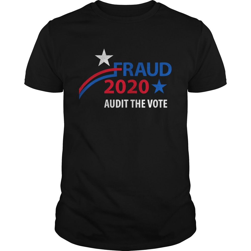 Election 2020 Fraud Audit The Vote Star  Unisex