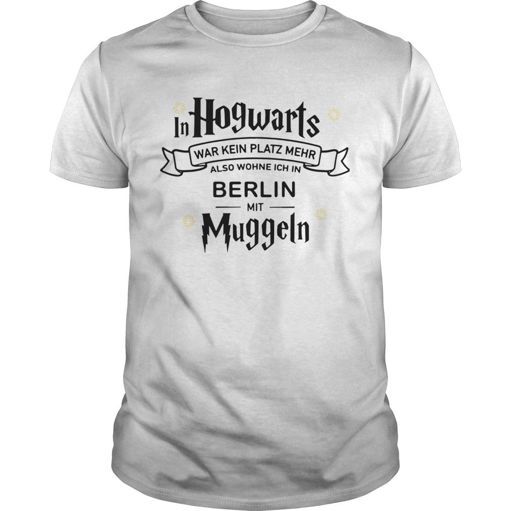 In Hogwarts War Kein Platz Mehr Als Wohne Ich In Berlin Mit Muggeln  Unisex