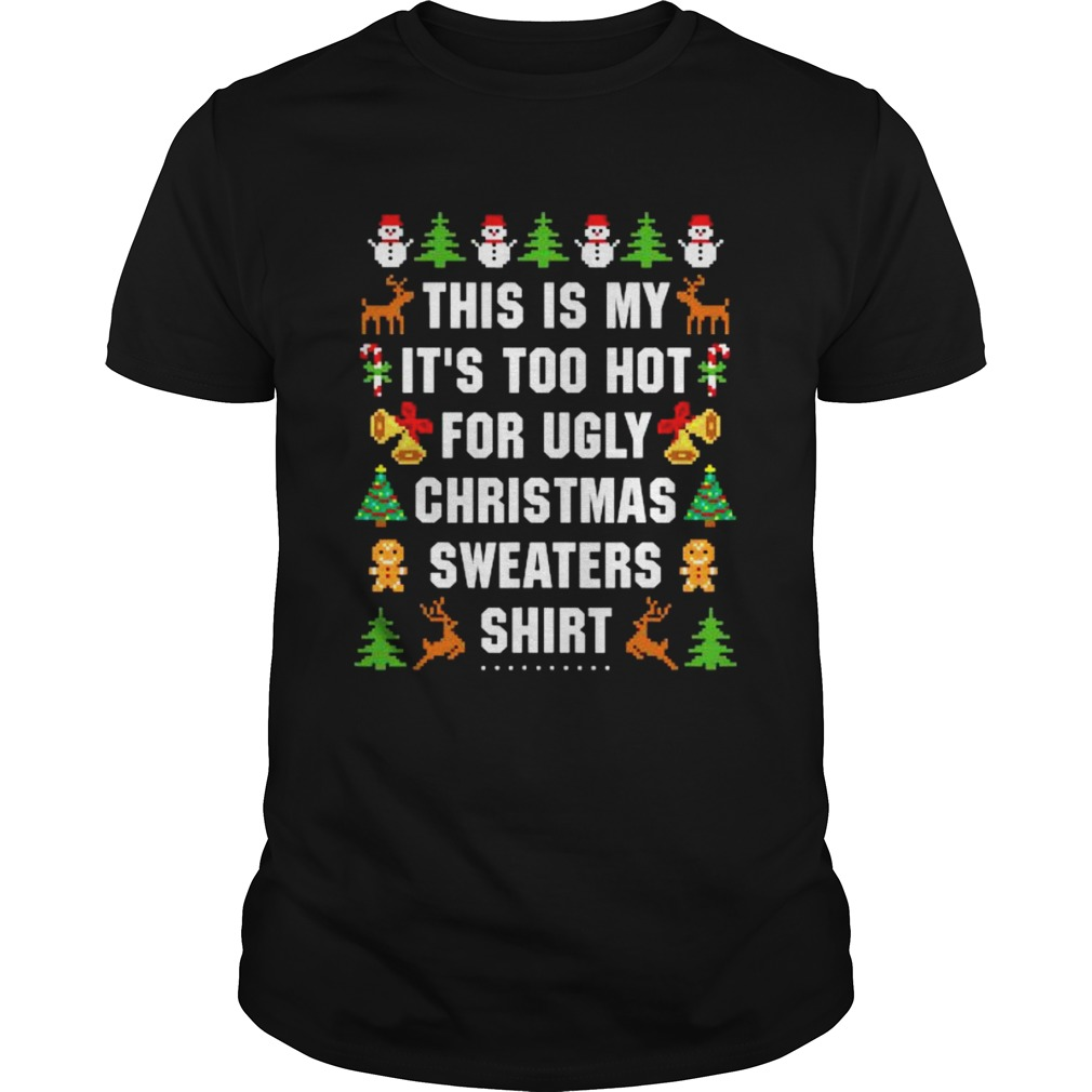 This Is My Its Too Hot For Ugly Christmas  Unisex