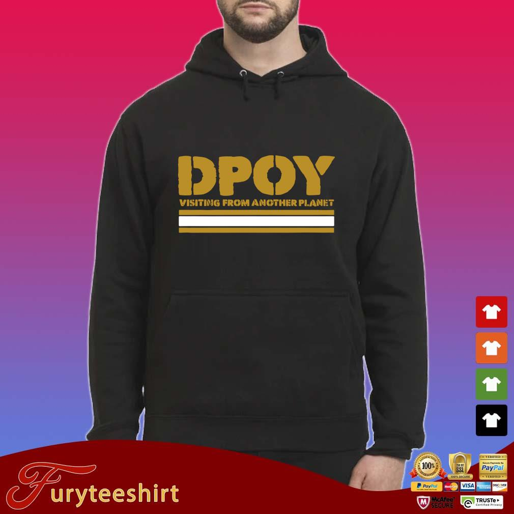 Dpoy visiting from another planet s Hoodie