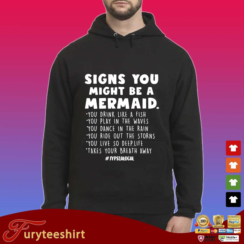 Signs you might be a mermaid you drink like a fish you play in the waves s Hoodie