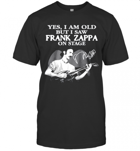 Yes I Am Old But I Saw Frank Zappa On Stage Siganture T-Shirt Classic Men's T-shirt