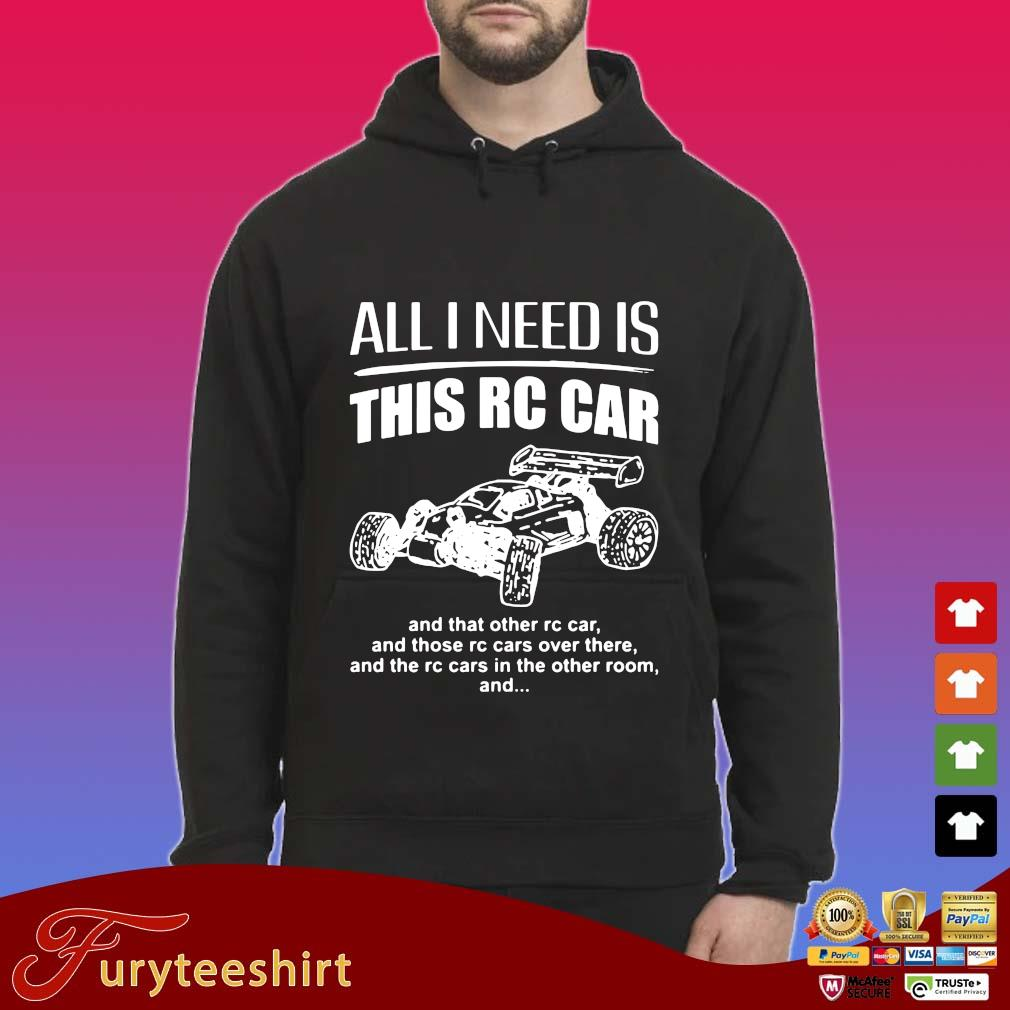 All I need is this rc car and that other rc car and those rc cars over there and the rc cars in the other room and s Hoodie
