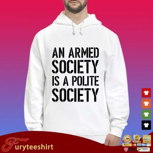 An armed society is a polite society s Hoodie trắng