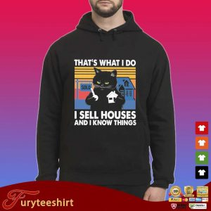 Black cat that's what I do I sell houses and I know things vintage s Hoodie