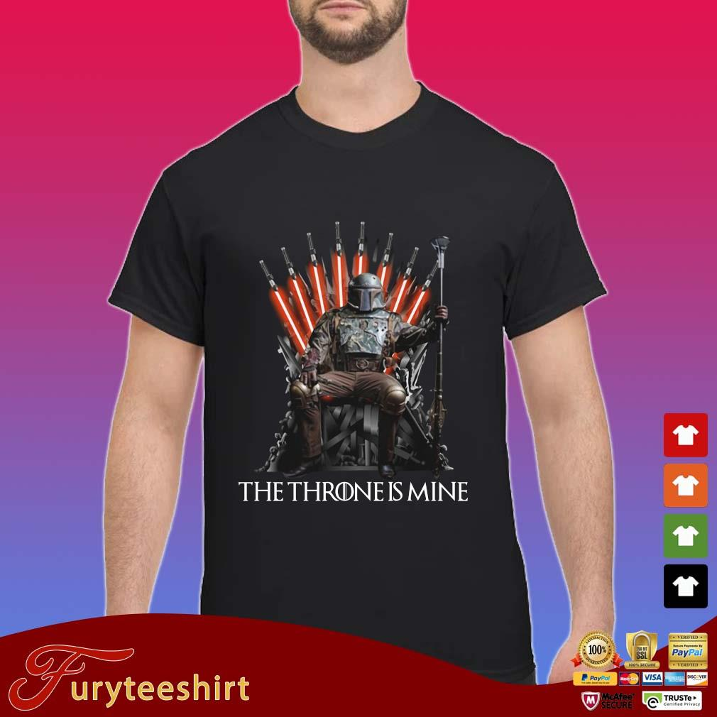 Boba Fett the throne is mine s Shirt