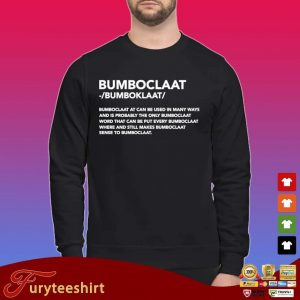Bomboclaat at can be used in many ways shirt