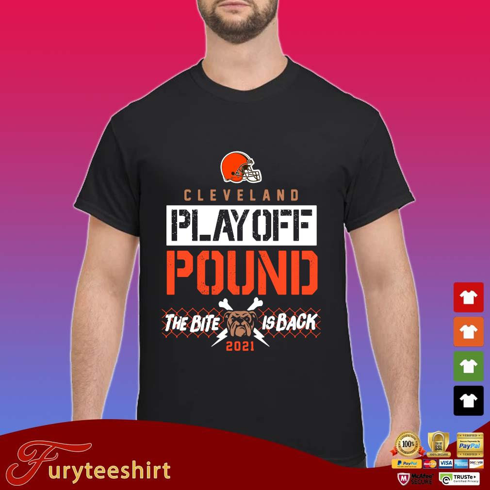 Cleveland Browns playoff pound the bite is back 2021 s Shirt