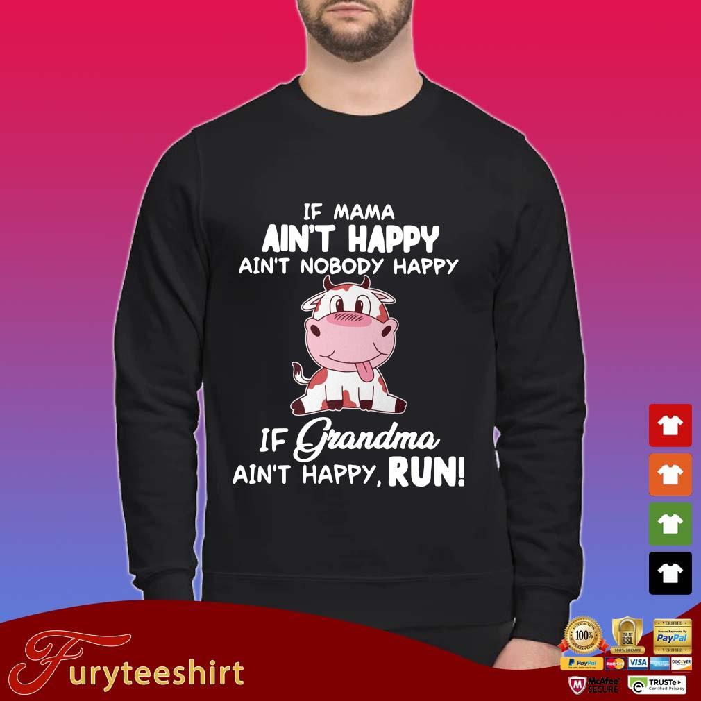 Cown if mama ain't happy ain't nobody happy if grandma ain't happy run shirt