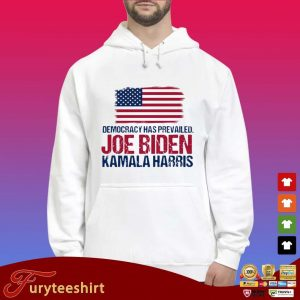 Democracy has prevailed Joe Biden Kamala harris hirt Hoodie trắng