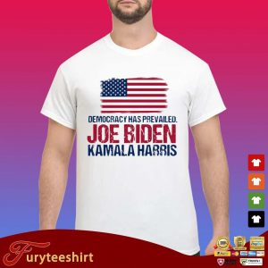 Democracy has prevailed Joe Biden Kamala harris hirt