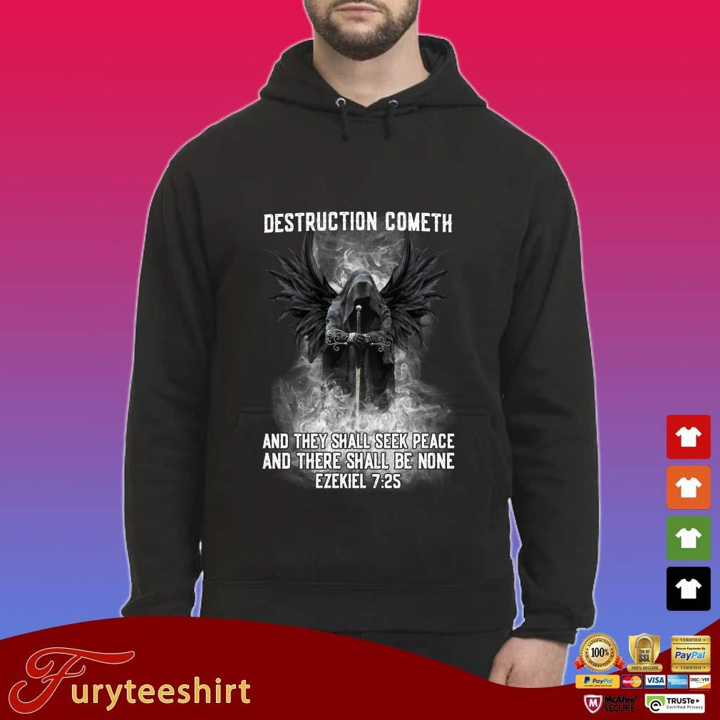 Destruction cometh and they shall seek peace and there shall be none ezekiel s Hoodie